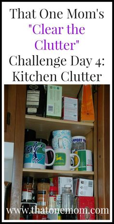 Clear the Clutter Challenge Day 4: Kitchen Clutter www.thatonemom.com