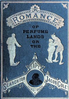 The Romance of Perfume Lands   1880