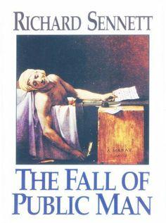 The Fall of Public Man by Richard Sennett, http://www.amazon.com/dp/B00AMQ3EXC/ref=cm_sw_r_pi_dp_weJ6sb1PKBY0A