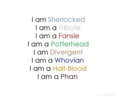 I am a Tribute I am a Potterhead I am a Half-Blood I am a Phan