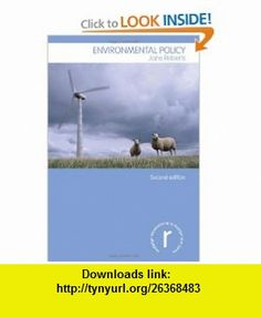 Environmental Policy (Routledge Introductions to Environment Environment and Society Texts) (9780415497855) Jane Roberts , ISBN-10: 041549785X  , ISBN-13: 978-0415497855 ,  , tutorials , pdf , ebook , torrent , downloads , rapidshare , filesonic , hotfile , megaupload , fileserve