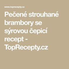 Pečené strouhané brambory se sýrovou čepicí recept - TopRecepty.cz