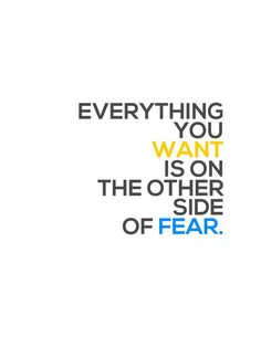 Facebook, Everything you want is on the other side of fear. #quotes #fearless