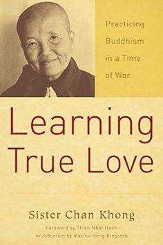Learning True Love Practicing Buddhism in a Time of War *** Learn more by visiting the image link.