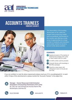 Association of Accounting of Sri Lanka are seeking candidates for Accounts Trainees. You should be a team player with willingness to learn on the job and learn fast. School Leavers, Accounting Jobs, Bank Jobs, Learn Faster, Private Sector, Team Player, Sri Lanka, A Team, Career