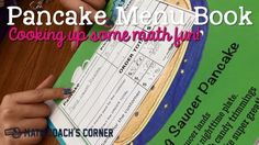 The Pancake Menu Book: Making Math Fun! | http://www.mathcoachscorner.com/2015/12/the-pancake-menu-book-making-math-fun/
