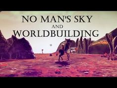 No Man's Sky and Worldbuilding – Part 2 No Man's Sky, Science Fiction, Novels, Writing, Reading, Fun, Movie Posters, Sci Fi, Film Poster