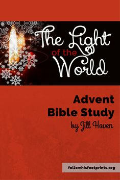 Join Jill Hoven for an Advent Bible Study on Jesus, The Light of the World.