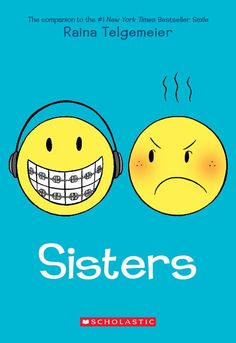 Sisters (Scholastic) by Raina Telgemeier. Cover by Raina Telgemeier. Roman Noir, Toddler Coloring Book, Playing For Keeps, Knock Knock Jokes, National Geographic Kids, The Ugly Truth, Book Gifts, Book Activities, Memoirs