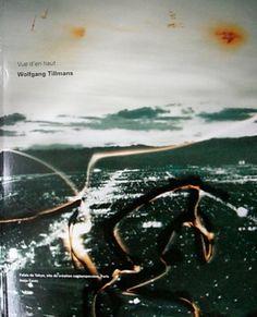 VUE D' EN HAUT: WOLFGANG TILLMANS / Palais de Tokyo, Hatje Cantz Verlag, 2001 Softcover, 204 pages, 126 color illus, 244x297 Vue d'en haut, une exposition de Wolfgang Tillmans au Palais de Tokyo du 1er juin au 15 septembre 2002. http://radicalsilence.blog.so-net.ne.jp/archive/c2302051699-69