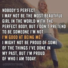 Nobody's perfect. I may not be the most beautiful girl in the world with the…