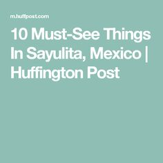 10 Must-See Things In Sayulita, Mexico | Huffington Post