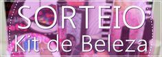 Dicas da Fê: Sorteio - Kit de Beleza