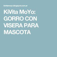 KiVita MoYo: GORRO CON VISERA PARA MASCOTA