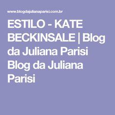 ESTILO - KATE BECKINSALE   Blog da Juliana Parisi Blog da Juliana Parisi