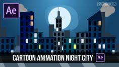 After Effects Tutorial: Cartoon Animation Night City
