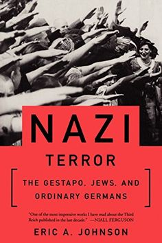 Nazi Terror: The Gestapo, Jews, and Ordinary Germans by E...