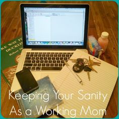 Keeping Your Sanity as a Working Mom