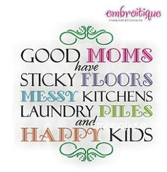 Good Moms Have Sticky Floors - 4 Sizes! | Featured Products | Machine Embroidery Designs | SWAKembroidery.com Embroitique