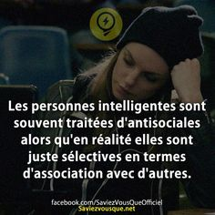 Intelligent people are often treated as antisocial when in reality they are just selective in terms of association with others. Words Quotes, Life Quotes, French Quotes, Thing 1, Psychology Facts, Some Words, Positive Attitude, Word Porn, Friendship Quotes