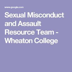 Sexual Misconduct and Assault Resource Team - Wheaton College
