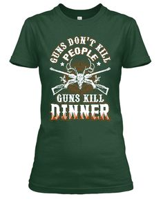 http://www.babygirltshirts.com/collections/tshirts-ladies-styling/products/guns-kill-dinner-ladies-styling