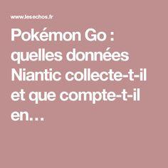 Pokémon Go: quelles données Niantic collecte-t-il et que compte-t-il en…