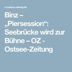 """Binz – """"Piersession"""": Seebrücke wird zur Bühne – OZ - Ostsee-Zeitung"""