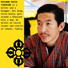 He wishes he had been the one to write The Picture of Dorian Gray by Oscar Wilde. Meet Passang Passu Tshering, who finds his happiness in blogging, writing and teaching.
