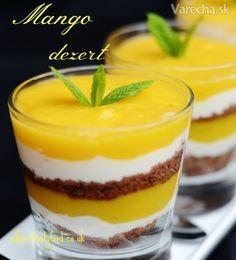 chute a vône mojej kuchyne. Mango Desserts, Czech Desserts, No Bake Desserts, Dessert Recipes, Dessert Boxes, Romanian Food, Cookie Recipes, Good Food, Food And Drink