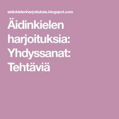 Äidinkielen harjoituksia: Yhdyssanat: Tehtäviä