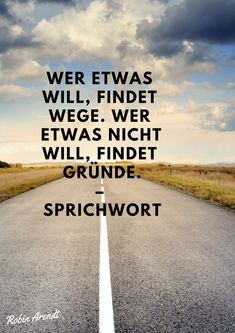 Wer etwas will, findet Wege. Wer etwas nicht will, findet Gründe – Sprichwort /… Where there's a will, there's a way. If you do not want something, you will find reasons – proverb / … – Motivational Quotes For Success, Positive Quotes, Pop Culture Trivia, Saying Of The Day, Funny Pix, German Quotes, Development Quotes, Boss Quotes, Motivation Goals