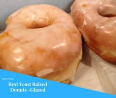 Glazed Donuts- Yeast Raised- Bakery Type Yeast Donuts – The Best Yeast Raised Donuts Recipe Recipes With Yeast, Baked Donut Recipes, Fun Baking Recipes, Sweet Recipes, Cooking Recipes, Bread Recipes, Baked Food, Yummy Recipes, Chicken Recipes