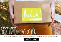 A balanced box for a digestive peace of mind! Brand new exclusive recipes, belly friendly food products, grocery planning tool and more!