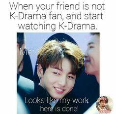 O got that friend that hate kdrama to death , she saw two dramas but still hate them , she is a rock! Korean Drama Funny, Korean Drama List, Korean Drama Quotes, Korean Drama Movies, Korean Dramas, Kdrama Memes, And So It Begins, Bts Memes Hilarious, Kdrama Actors