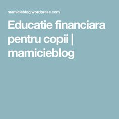 Educatie financiara pentru copii   mamicieblog Mindfulness, Consciousness
