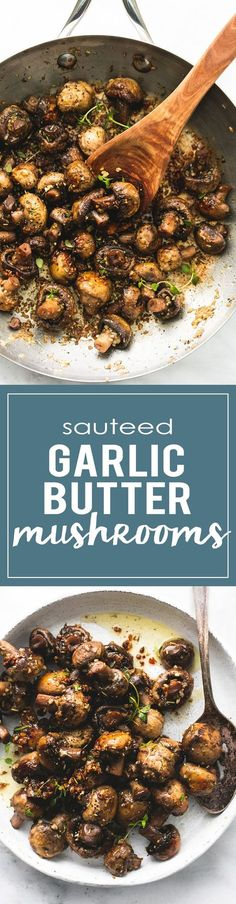Sauteed Garlic Butter Mushrooms - Quick and easy 15-minute sautéed garlic butter mushrooms are bursting with flavor and make the perfect side dish or appetizer for any dinner recipe.