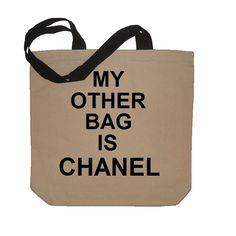My Other Bag Is CHANEL Funny Cotton Canvas Tote Bag - Eco Friendly in Natural / Black. $18.50, via Etsy.