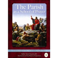 Father Scott Traynor's book The Parish as a School of Prayer: Foundations for the New Evangelization recognizes Blessed John Paul II's urging for priests to transform their parishes into powerhouses of prayer.