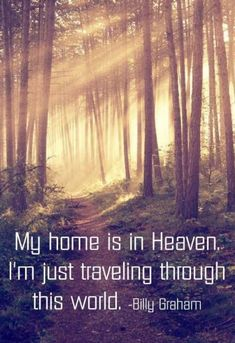 My home is in heaven, I'm just traveling through this world