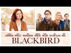 Trailer, clips, images and posters for the drama BLACKBIRD (2019) starring Susan Sarandon and Kate Winsley New Trailers, Movie Trailers, Lindsay Duncan, Bex Taylor Klaus, Sam Neill, Mia Wasikowska, Susan Sarandon, Drama Film, Kate Winslet