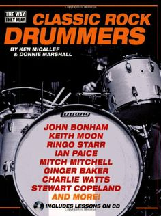 Classic Rock Drummers - The Way They Play Series  Book/CD (Way They Play, The) by Ken Micallef,http://www.amazon.com/dp/0879309075/ref=cm_sw_r_pi_dp_JeRKsb1J06T4KWZQ