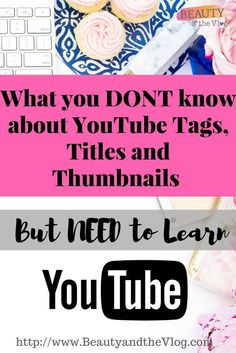 What you need to learn about YouTube titles, tags and thumbnails! Everything you need to know!