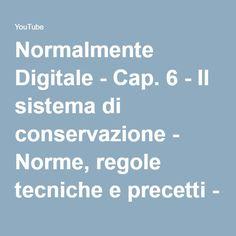 Normalmente Digitale - Cap. 6 - Il sistema di conservazione - Norme, regole tecniche e precetti - YouTube
