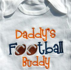 Embroidered Daddy's Football Buddy Onsie by TheTrendyKidz on Etsy, $14.00 texans colors of course!