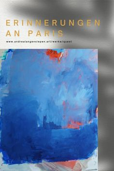 ANDREA LANGENSIEPEN Quest Serie – Erinnerungen an Paris, Gemälde 100x120 cm Quest, Kunst; Hochwertige handgemalte Gemälde – Unikate; Originale für Ihre premium Einrichtung kaufen; by Andrea Langensiepen – Künstlerin, Malerin, Abstrakte zeitgenössische Kunst, Quest series - Erinnerungen an Paris, painting 100 x 120 cm Quest, art; High quality hand-painted paintings - unique pieces; Buy originals for your premium facility; by Andrea Langensiepen - artist, painter, abstract contemporary art Sand Art, Outdoor Art, Art Market, Urban Art, Body Art, Graffiti, Street Art, Sculptures, Drawings