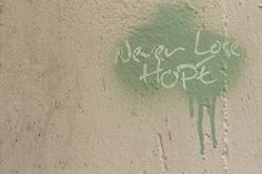 Free Image on Pixabay - Graffiti, Quote, Hope, Inspiration Graffiti, Grafitti Street, Street Art, Quotes Funny Sarcastic, Guter Rat, Never Lose Hope, Canon Eos Rebel, Diy Phone Case, Free Quotes