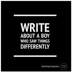 Daily Writing Prompt - Writers Write >>>You could either take a magical approach or you can do a mental condition. The book  The Curious Incident Of The Dog In The Night-time is a interesting book that is definitely a response to this prompt.