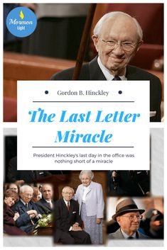 The Last Letter Miracle - President Hinckley's Last Letter and the Miracle Behind It - Called to Share It's been almost ten years since President Gordon B. Hinckley passed away, but still one fascinating story surrounding his death and funeral is one. Prophet Quotes, Lds Quotes, Uplifting Quotes, Qoutes, Gordon B Hinckley, Poem About Death, Lds Talks, Follow The Prophet, Lds Church