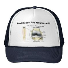 Shop Real Knees Are Overrated! Trucker Hat created by aarondpeck. Custom Hats, Caps Hats, Best Gifts, Baseball Hats, My Love, Nursing, Knee Surgery, Accessories, Medical Humor